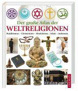 Der große Atlas der Weltreligionen