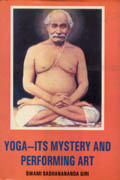 Yoga – Its Mystery and Performing Art