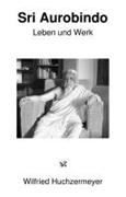 Sri Aurobindo – Leben und Werk