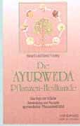Die Ayurweda Pflanzenheilkunde