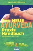Das Praxis Handbuch Ayurveda