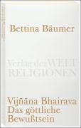Vijñana Bhairava – Das göttliche Bewusstsein