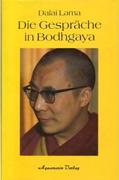 Die Gespräche in Bodhgaya mit Seiner Heiligkeit dem Dalai Lama