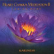 Karunesh – Heart Chakra Meditation II